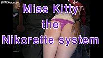 Kitty's Nikorette System