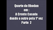 Crente casada parte 2  com Rodan 20c 19 01 2013