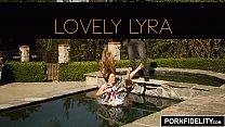 PORNFIDELITY - Lyra Louvel Creampied Pussy