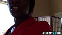 PropertySex - Beautiful black real estate agent...