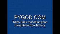 Taisa Banx feet soles pose blowjob on Ron Jeremy