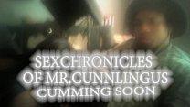 SEX CHRONICLES OF MR.CUNNLINGUS CUMMIN SOON