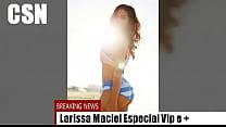 Larissa Maciel VIP e Mais!