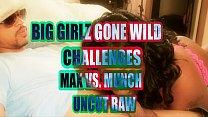 Big Girlz Gone Wild Challenges Max VS MUNCH UNC...