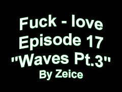 Fuck love: Chronicles of Noah episode 17